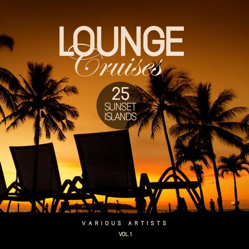 Download : VA - Lounge Cruises, Vol  1 (25 Sunset Islands) [Paradise