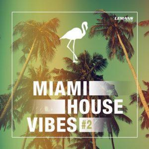 VA - Miami House Vibes #2 [Le Mans Recordings]