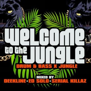 VA - Welcome To The Jungle: Drum & Bass X Jungle: Mixed By Deekline, Ed Solo & Serial Killaz [Jungle Cakes]