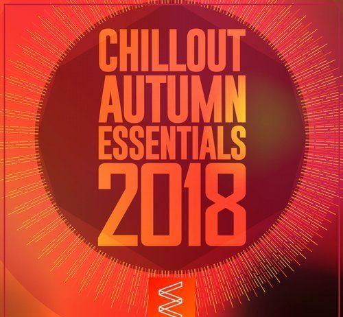 VA - Chillout Autumn Essentials 2018 [EDM Comps]