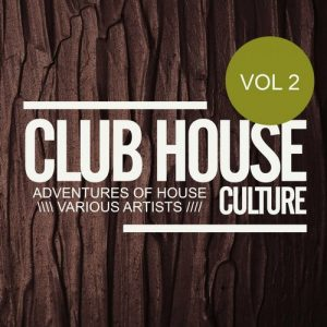 VA - Club House Culture: Adventures Of House, Vol.2 [Rimoshee Traxx]
