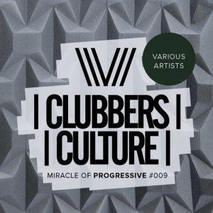 VA - Clubbers Culture: Miracle Of Progressive #009 [Clubbers Culture]