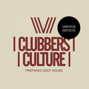 VA - Clubbers Culture: Prepared Deep House [Clubbers Culture]
