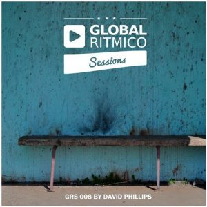 VA - Global Ritmico Sessions #8 By David Phillips [Global Ritmico Sessions]