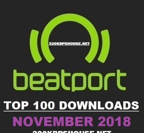 BEATPORT TOP 100 DOWNLOAD NOVEMBER 2018