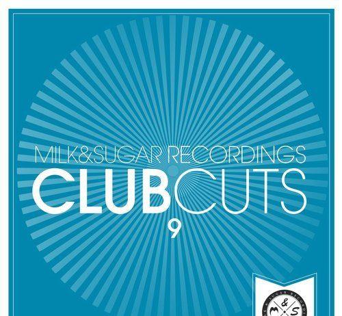 VA - Club Cuts, Vol. 9 [Milk & Sugar]