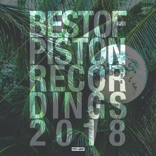 VA - Best Of Piston Recordings 2018 [Piston Recordings]