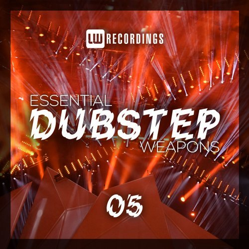 VA - Essential Dubstep Weapons, Vol. 05 [LW Recordings]
