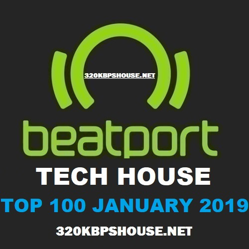 Beatport TECH HOUSE Top 100 JANUARY 2019