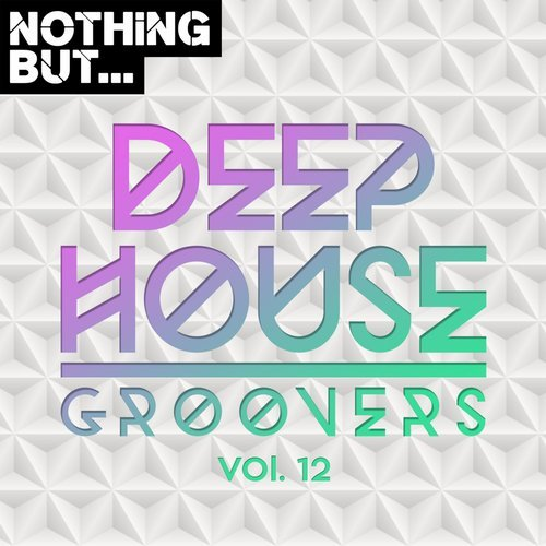 VA - Nothing But... Deep House Groovers, Vol. 12 [Nothing But]