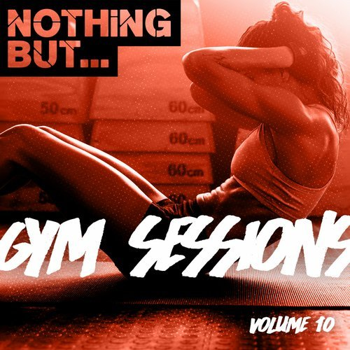 VA - Nothing But... Gym Sessions, Vol. 10 [Nothing But]