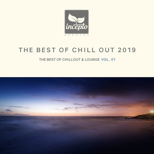 VA - The Best of Chill out 2019, Vol. 01 [Incepto Bundles]