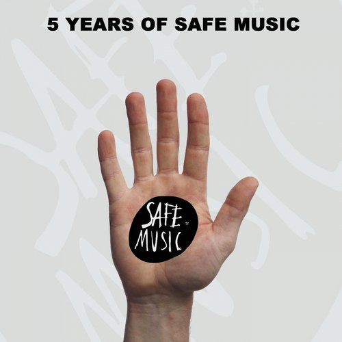 VA - 5 Years of Safe Music [Safe Music]