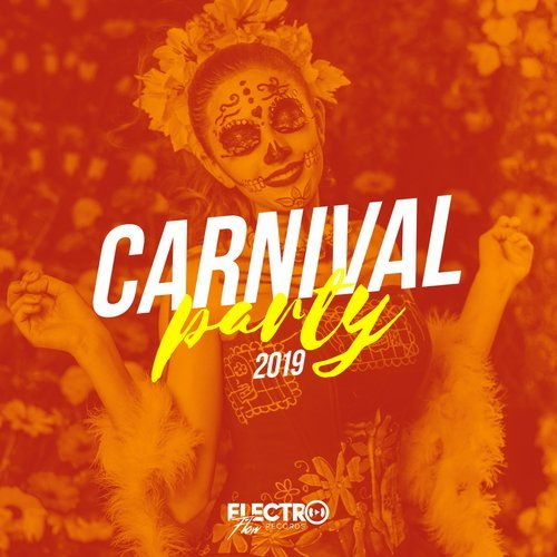 VA - Carnival Party 2019 (Best of Latin & Dance) [Electro Flow Records]