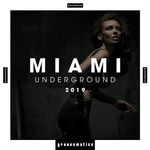 VA - Miami Underground 2019 [Groovematics]