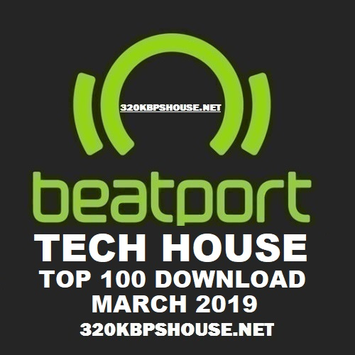Beatport Tech House Top 100 Tracks March 2019
