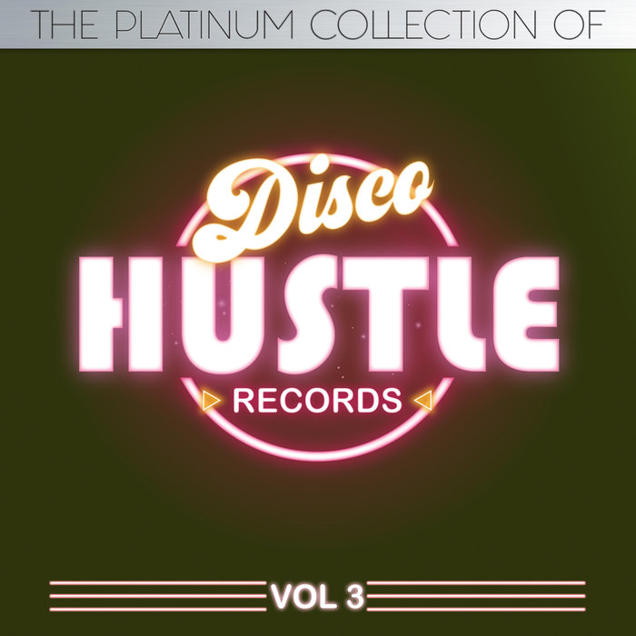 The Platinum Collection of Disco Hustle, Vol.3