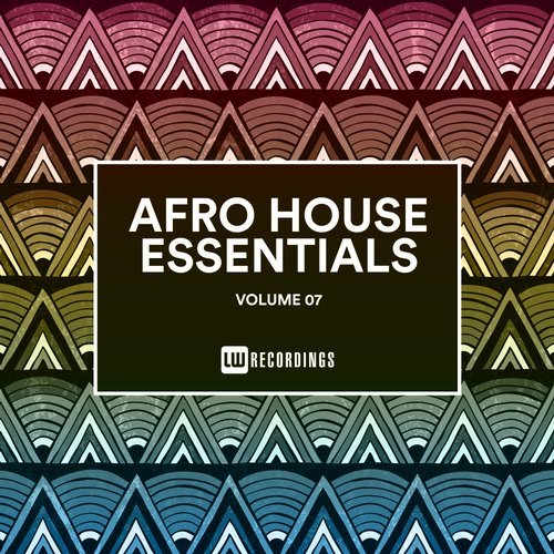 VA - Afro House Essentials, Vol. 07 [LW Recordings]