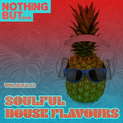 VA - Nothing But... Soulful House Flavours, Vol. 13 [Nothing But]