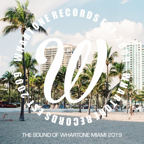 VA - The Sound Of Whartone Miami 2019 [Whartone Records]