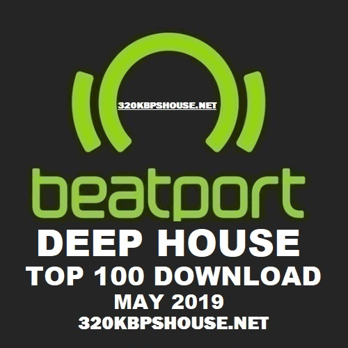 Beatport DEEP HOUSE Top 100 MAY 2019