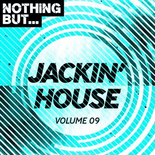 VA - Nothing But... Jackin' House, Vol. 09 [Nothing But]