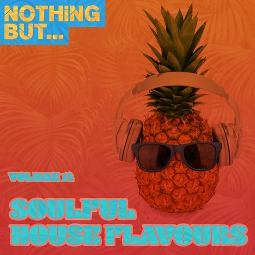 VA - Nothing But... Soulful House Flavours, Vol. 14 [Nothing But]