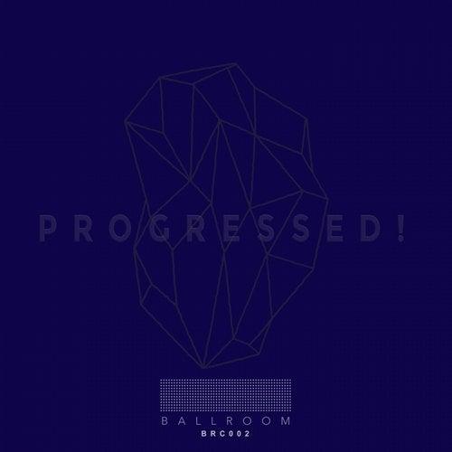 VA - Progressed! [Ballroom Records]