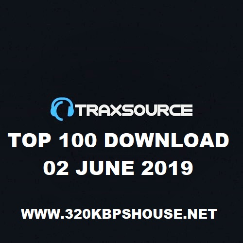 TRAXSOURCE TOP 100 (02 JUNE 2019)