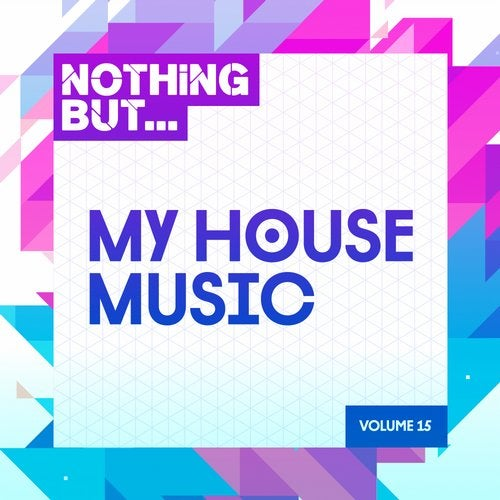 VA - Nothing But... My House Music, Vol. 15 [Nothing But]
