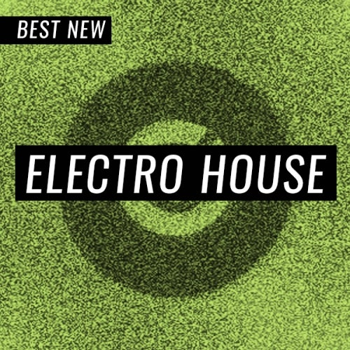 Beatport BEST NEW TRACKS ELECTRO HOUSE JULY (23 July 2019)