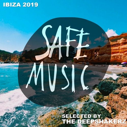 VA - Safe Ibiza 2019 (Selected By The Deepshakerz) [Safe Music]