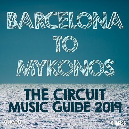VA - Barcelona to Mykonos - The Circuit Music Guide 2019 [Queen House Music]