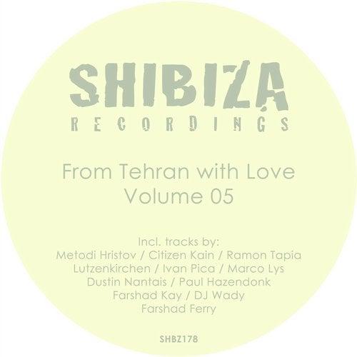 VA - From Tehran with Love, Vol. 05 [Shibiza Recordings]