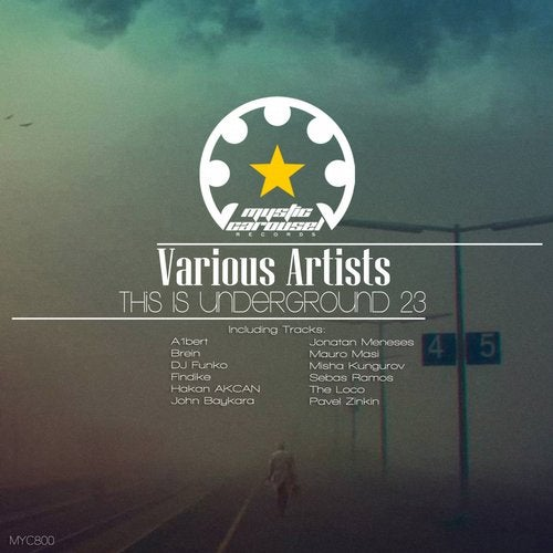 VA - This Is Underground 23 [Mystic Carousel Records]