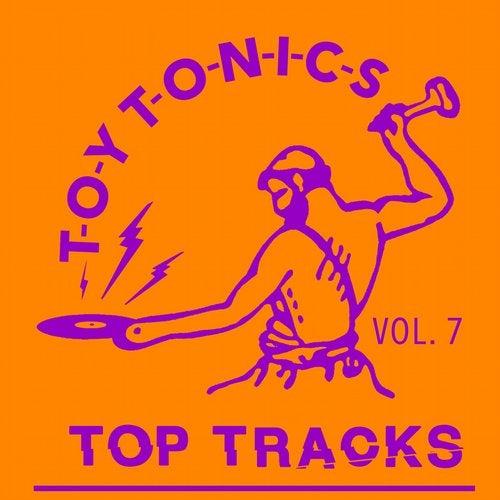 VA - Toy Tonics Top Tracks Vol. 7 [Toy Tonics]