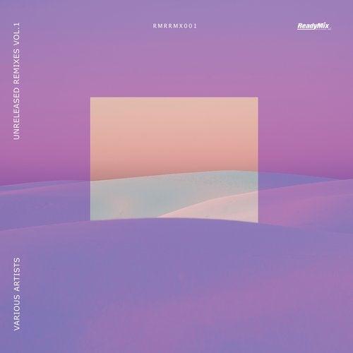 VA - Unreleased Remixes Vol.1 [Ready Mix Records]