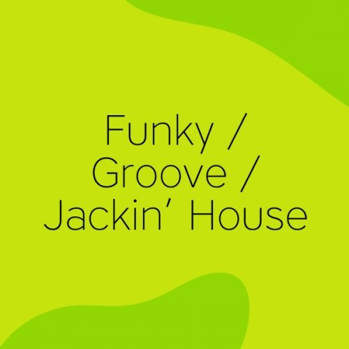 BEATPORT TOP 100 FUNKY GROOVE JACKIN HOUSE (03 SEP 2019)