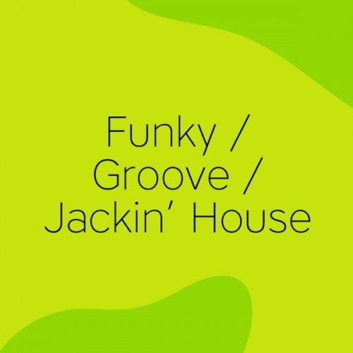 BEATPORT TOP 100 FUNKY GROOVE JACKIN HOUSE (03 SEP 2019)