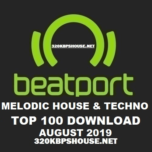 Beatport Melodic House & Techno TOP 100 AUGUST 2019