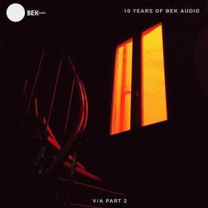 VA - 10 Years of BEK Audio (Part 2) [BEK Audio]