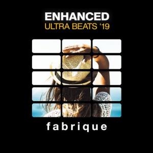 VA - Enhanced Ultra Beats '19 [Fabrique Recordings]
