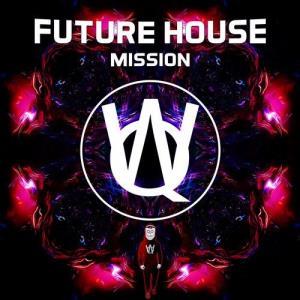 VA - Future House Mission [Wuqoo Recordings]