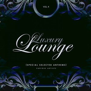 VA - Luxury Lounge (Special Selected Anthems) Vol 4 (2019)