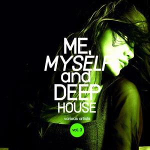 VA - Me, Myself and Deep-House, Vol. 3 [Weekend Warriors Day]