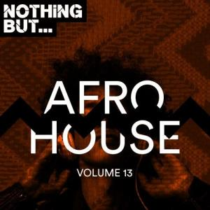 VA - Nothing But... Afro House, Vol. 13 [Nothing But]