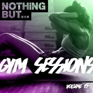 VA - Nothing But... Gym Sessions, Vol. 15 [Nothing But]