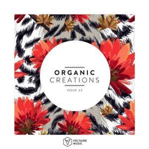 VA - Organic Creations Issue 22 [Voltaire Music]