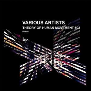 VA - Theory of Human Movement #02 [Kina Music]