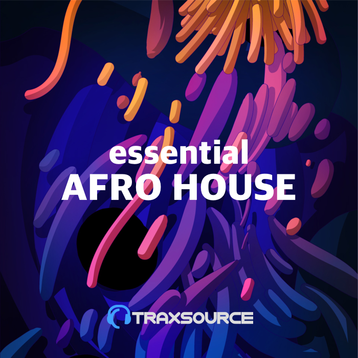 Traxsource - ESSENTIAL AFRO HOUSE (23 Sep 2019)
